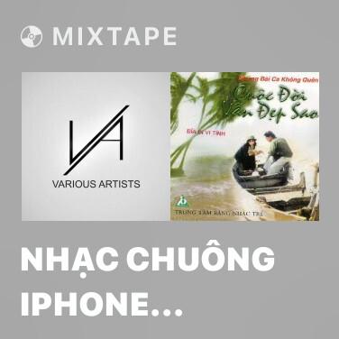 Mixtape Nhạc Chuông iPhone Remix - Various Artists