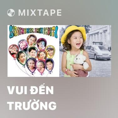 Mixtape Vui Đến Trường - Various Artists