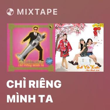 Radio Chỉ Riêng Mình Ta - Various Artists