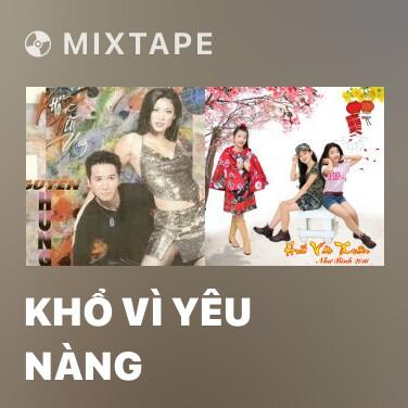 Mixtape Khổ Vì Yêu Nàng - Various Artists