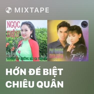Mixtape Hớn Đế Biệt Chiêu Quân - Various Artists