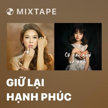 Mixtape Giữ Lại Hạnh Phúc - Various Artists