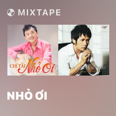 Mixtape Nhỏ Ơi - Various Artists