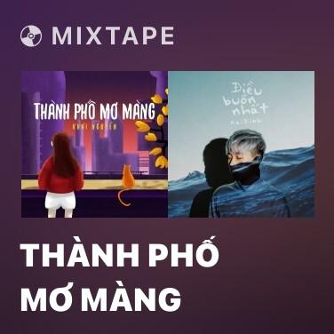 Mixtape Thành Phố Mơ Màng