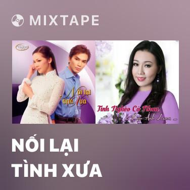 Mixtape Nối Lại Tình Xưa - Various Artists