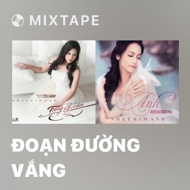 Mixtape Đoạn Đường Vắng - Various Artists