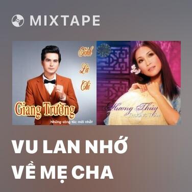 Mixtape Vu Lan Nhớ Về Mẹ Cha - Various Artists