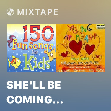 Mixtape She'll Be Coming Round the Mountain -