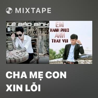 Mixtape Cha Mẹ Con Xin Lỗi - Various Artists