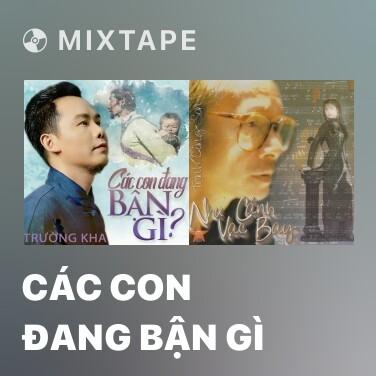 Mixtape Các Con Đang Bận Gì - Various Artists