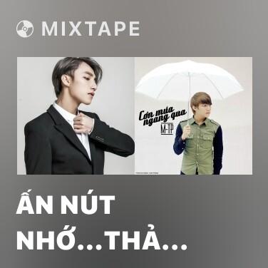 Mixtape Ấn Nút Nhớ…Thả Giấc Mơ - Various Artists