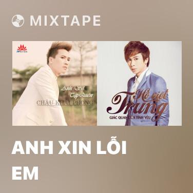 Mixtape Anh Xin Lỗi Em - Various Artists