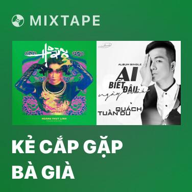 Mixtape Kẻ Cắp Gặp Bà Già - Various Artists