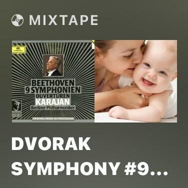 Mixtape Dvorak Symphony #9 'From The New World' - I Adagio - Allegro Molto - Various Artists