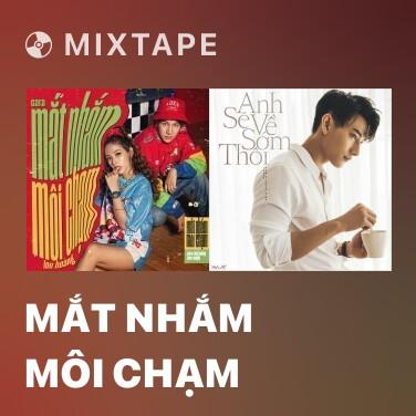 Radio Mắt Nhắm Môi Chạm - Various Artists