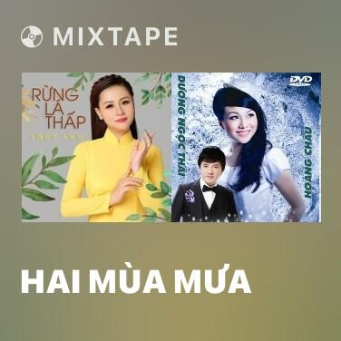 Mixtape Hai Mùa Mưa - Various Artists