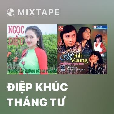 Mixtape Điệp Khúc Tháng Tư - Various Artists