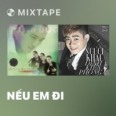 Mixtape Nếu Em Đi - Various Artists