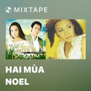 Mixtape Hai Mùa Noel - Various Artists