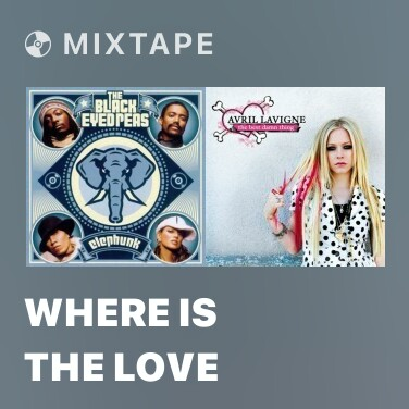 Mixtape Where Is The Love - Various Artists