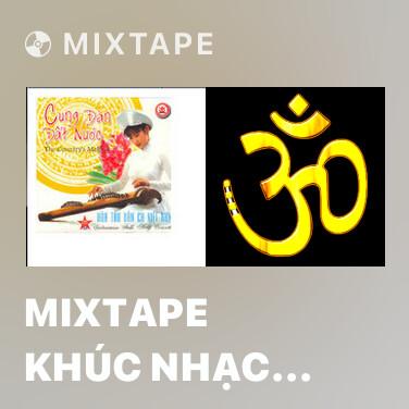 Mixtape Mixtape Khúc Nhạc Miền Trung - Various Artists