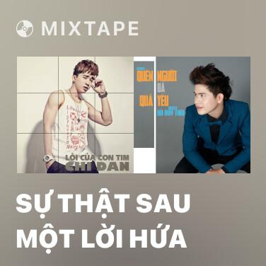 Mixtape Sự Thật Sau Một Lời Hứa - Various Artists
