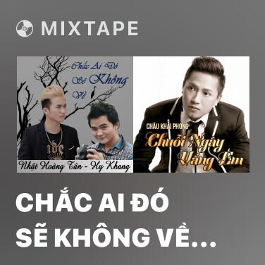 Mixtape Chắc Ai Đó Sẽ Không Về (Beat) -