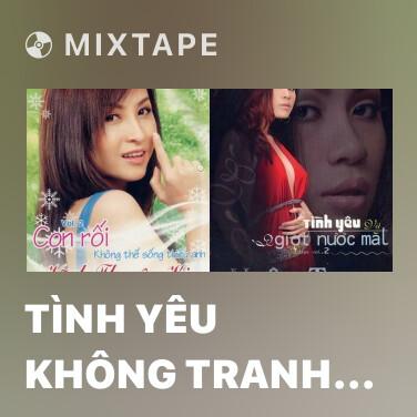 Radio Tình Yêu Không Tranh Giành - Various Artists