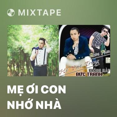 Mixtape Mẹ Ơi Con Nhớ Nhà - Various Artists