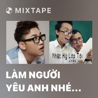 Mixtape Làm Người Yêu Anh Nhé Babe