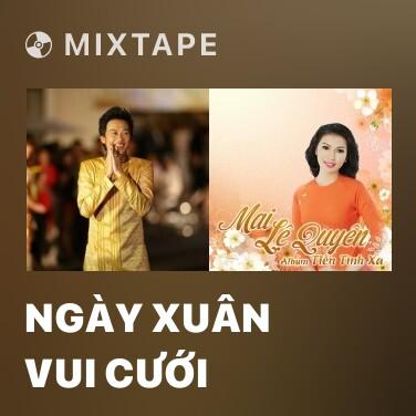 Radio Ngày Xuân Vui Cưới - Various Artists