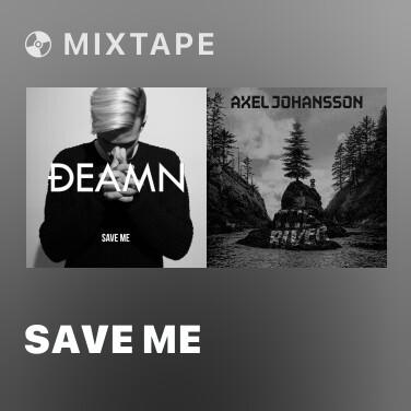 Mixtape Save Me - Various Artists