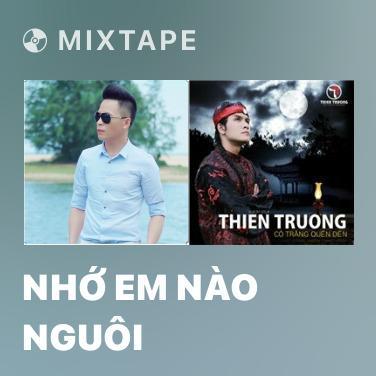 Mixtape Nhớ Em Nào Nguôi - Various Artists