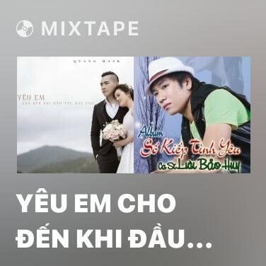 Mixtape Yêu Em Cho Đến Khi Đầu Tóc Bạc Phơ - Various Artists