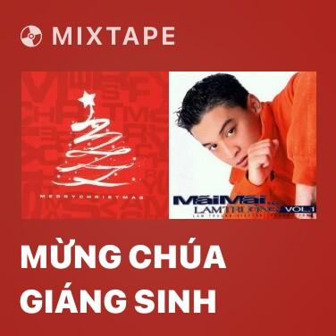 Mixtape Mừng Chúa Giáng Sinh - Various Artists