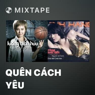 Mixtape Quên Cách Yêu - Various Artists