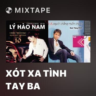 Radio Xót Xa Tình Tay Ba - Various Artists