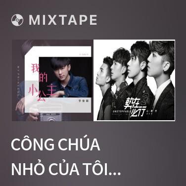 Mixtape Công Chúa Nhỏ Của Tôi / 我的小公主 - Various Artists