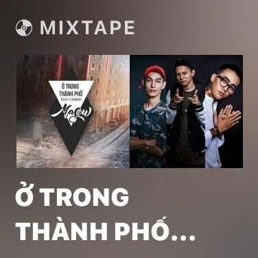 Mixtape Ở Trong Thành Phố (Masew Mix) - Various Artists