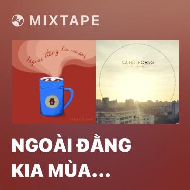 Mixtape Ngoài Đằng Kia Mùa Đông - Various Artists