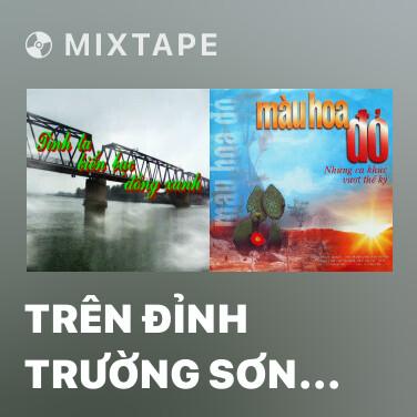 Radio Trên Đỉnh Trường Sơn Ta Hát - Various Artists