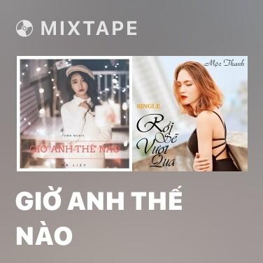 Mixtape Giờ Anh Thế Nào - Various Artists