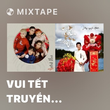 Mixtape Vui Tết Truyền Thống – Sống Tết Hiện Đại - Various Artists