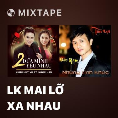 Radio LK Mai Lỡ Xa Nhau - Various Artists