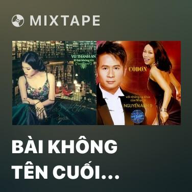 Mixtape Bài Không Tên Cuối Cùng - Various Artists