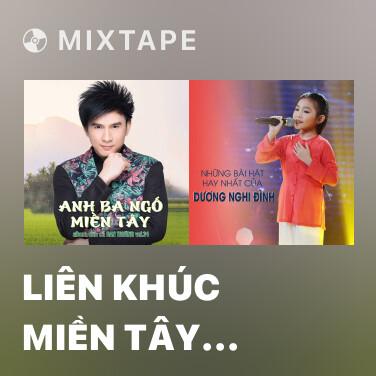 Mixtape Liên Khúc Miền Tây Quê Tôi - Various Artists