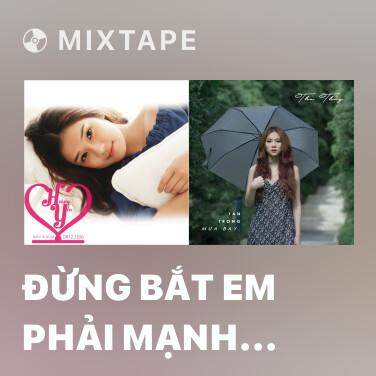 Mixtape Đừng Bắt Em Phải Mạnh Mẽ - Various Artists