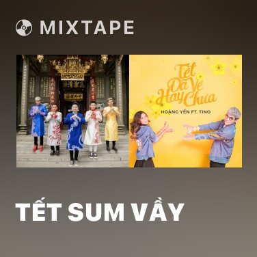 Mixtape Tết Sum Vầy - Various Artists