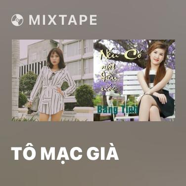 Mixtape Tô Mạc Già - Various Artists