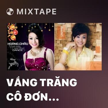 Mixtape Vầng Trăng Cô Đơn (Remix)